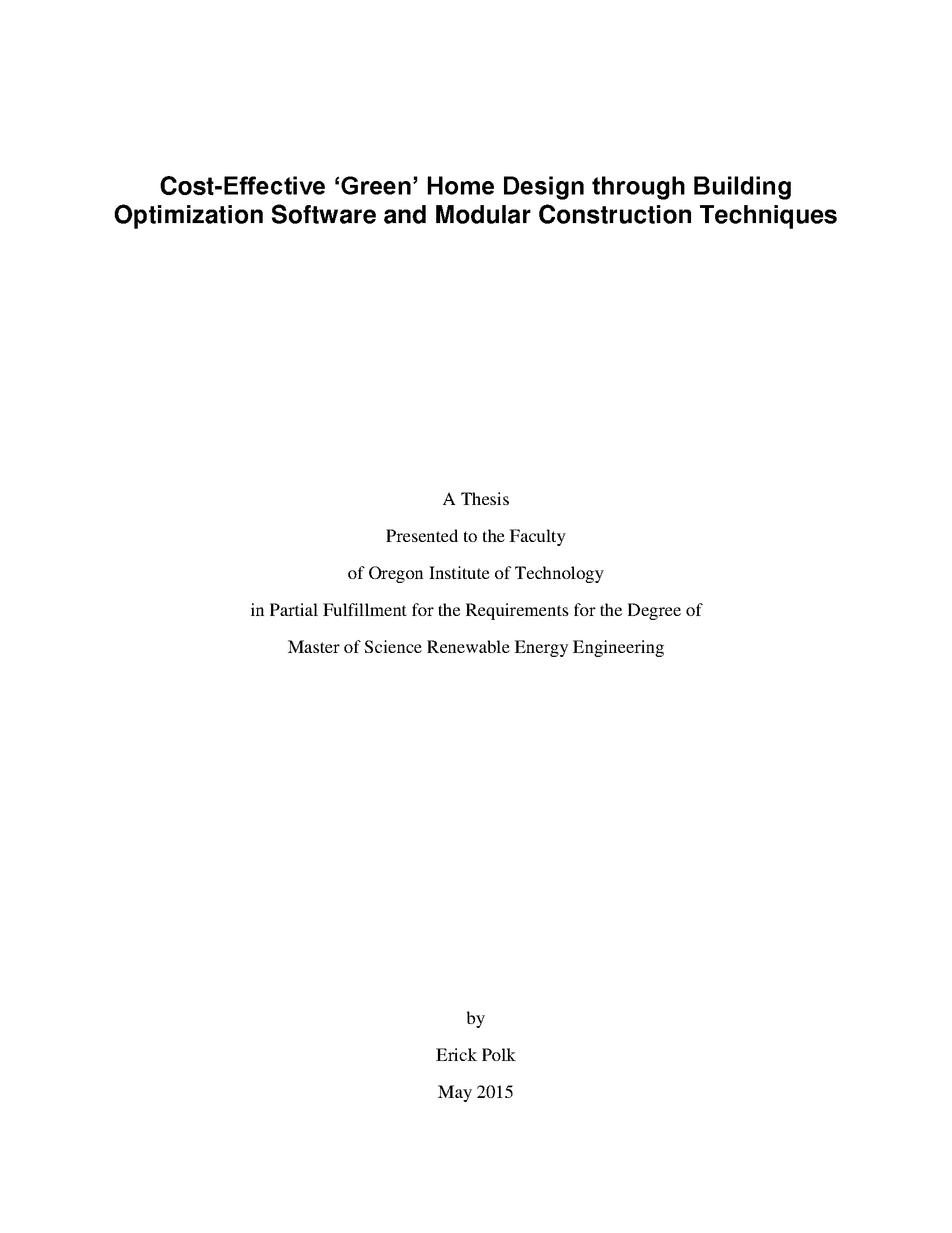 Cost Effective Green Home Design Through Building Optimization Software And Modular Construction Techniques Graduate Theses And Projects Digital Collections